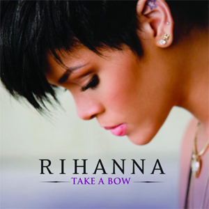 Take a bow   rihanna – download and listen to the album.
