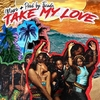 Take My Love Ringtone Download Free