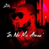 Si No Me Amas Ringtone Download Free
