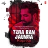 Tera Ban Jaunga Reprise (From 'T-Series Acoustics') Ringtone Download Free